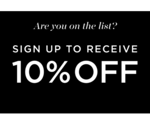Sign Up and Receive 10% off